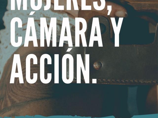 "Cartell promocional ""Mujeres, cámara y acción"" / Mancomunitat l'Alcoià - El Comtat"