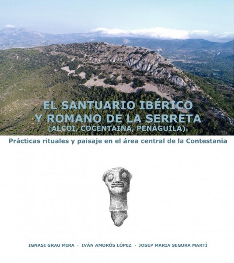 'El santuari ibèric i romà de la Serreta (Alcoi, Cocentaina, Penàguila) / Ajuntament d'Alcoi