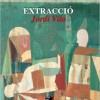 'Extracció' de Jordi Vila